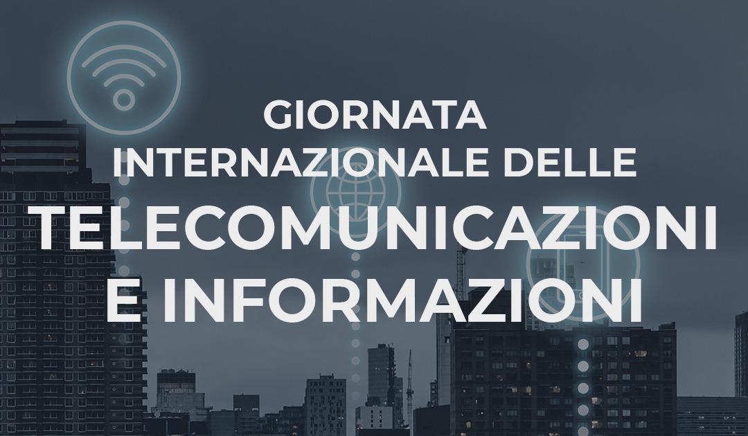 Giornata internazionale delle telecomunicazioni e della società dell'informazione, si celebra il 17 maggio